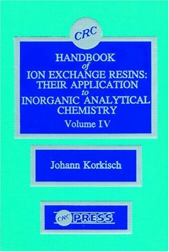 9780849331947: CRC Handbook of Ion Exchange Resins, Volume IV