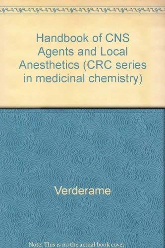 CRC Handbook of Cns Agents and Local Anesthetics: Verderame, Matthew