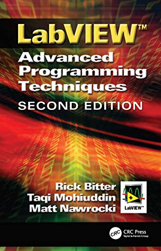 LabView: Advanced Programming Techniques, Second Edition: Rick Bitter, Taqi Mohiuddin, Matt ...