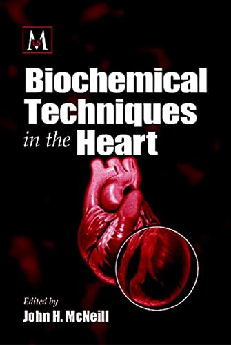 Biochemical Techniques in the Heart (CRC Press Methods in the Life Sciences)