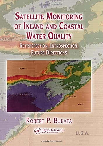 9780849333569: Satellite Monitoring of Inland and Coastal Water Quality: Retrospection, Introspection, Future Directions