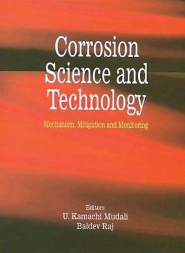 9780849333743: Corrosion Science and Technology: Mechanism, Mitigation and Monitoring