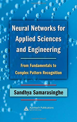 9780849333750: Neural Networks for Applied Sciences and Engineering: From Fundamentals to Complex Pattern Recognition