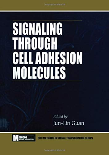 Signaling Through Cell Adhesion Molecules (Methods In Signal Transduction Series)