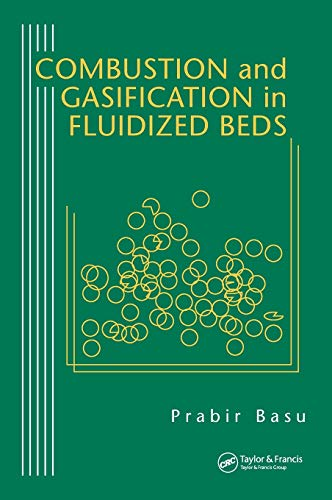Combustion and Gasification in Fluidized Beds: Basu, Prabir