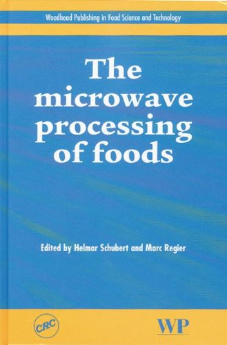 The Microwave Processing of Foods: Schubert, H, Regier, M
