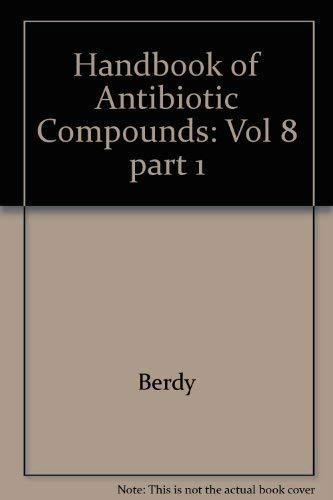 Handbook of Antibiotic Compounds. Volume VIII Part: Berdy, Janos, Adorjan