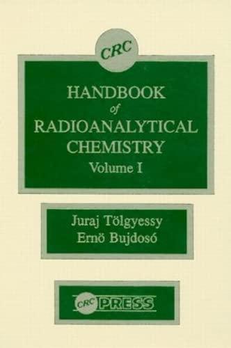 CRC Handbook of Radioanalytical Chemistry: Volume 1 (Hardback): Juraj Tolgyessy, Erno Bujdoso