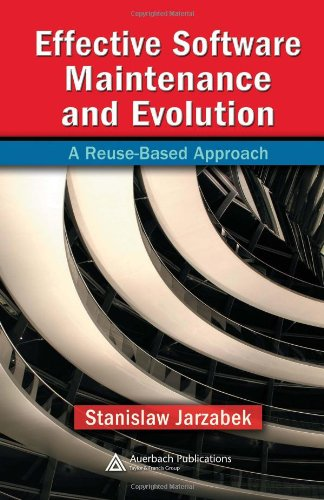 Effective Software Maintenance and Evolution: AReuse-based Approach (Hardback): Stanislaw Jarzabek