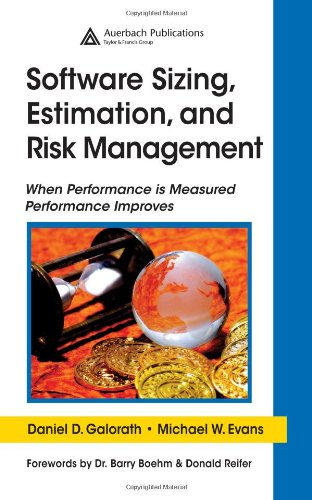 9780849335938: Software Sizing, Estimation, and Risk Management: When Performance Is Measured Performance Improves