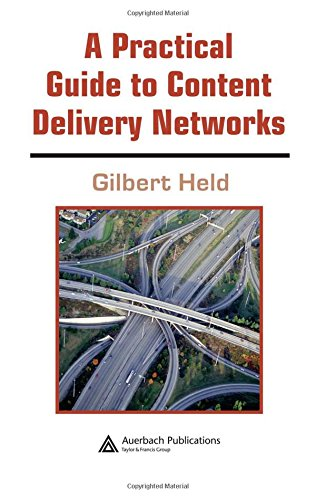 A Practical Guide to Content Delivery Networks (084933649X) by Gilbert Held