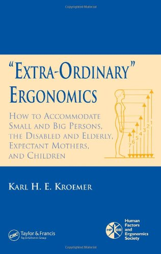9780849336683: 'Extra-Ordinary' Ergonomics: How to Accommodate Small and Big Persons, The Disabled and Elderly, Expectant Mothers, and Children (Hfes Issues in Human Factors a)