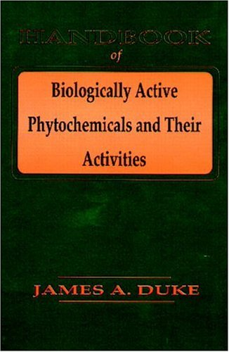 Handbook of Biologically Active Phytochemicals and Their Activities: Duke, James A.