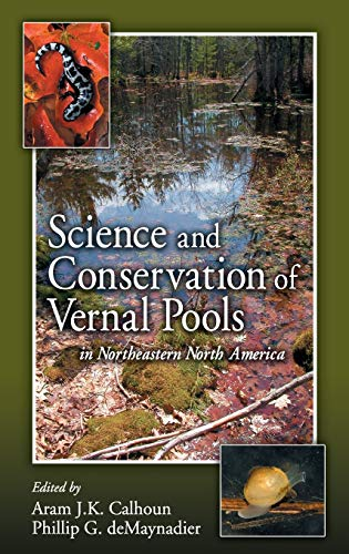 9780849336751: Science and Conservation of Vernal Pools in Northeastern North America: Ecology and Conservation of Seasonal Wetlands in Northeastern North America
