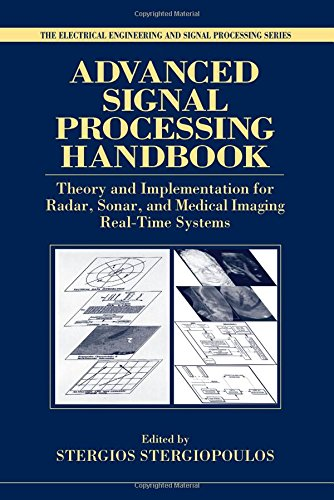 9780849336911: Advanced Signal Processing Handbook: Theory and Implementation for Radar, Sonar, and Medical Imaging Real Time Systems (Electrical Engineering & Applied Signal Processing Series)