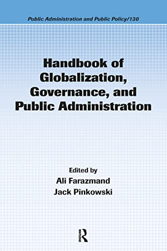 9780849337260: Handbook of Globalization, Governance, and Public Administration (Public Administration and Public Policy)