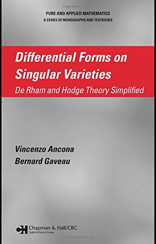 9780849337390: Differential Forms on Singular Varieties: De Rham and Hodge Theory Simplified (Chapman & Hall/CRC Pure and Applied Mathematics)