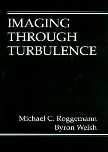 Imaging Through Turbulence: Roggemann, Michael C./ Welsh, Byron