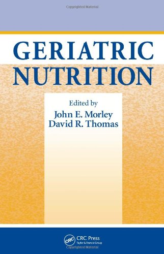 Geriatric Nutrition (Nutrition and Disease Prevention): Morley, John E.