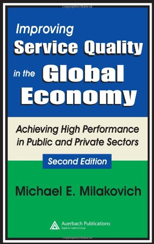 9780849338199: Improving Service Quality in the Global Economy: Achieving High Performance in Public and Private Sectors, Second Edition