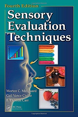 Sensory Evaluation Techniques, Fourth Edition: Morten C. Meilgaard,