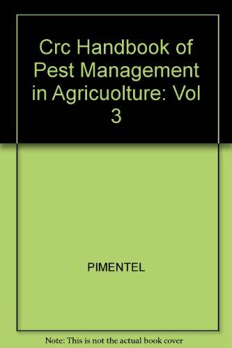 Handbook of Pest Management in Agriculture: Hdbk of Pest Mgmt in Agriculture (Vol 3): Pimentel Ph.D...