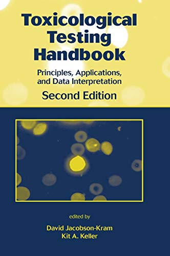 Toxicological Testing Handbook: Principles, Applications and Data Interpretation: Jacobson-Kram, ...