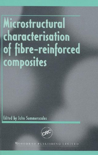9780849338823: Microstructural Characterisation of Fibre-Reinforced Composites