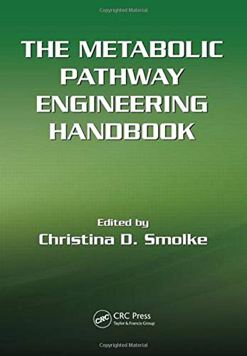 The Metabolic Pathway Engineering Handbook (Hardback): Christina Smolke