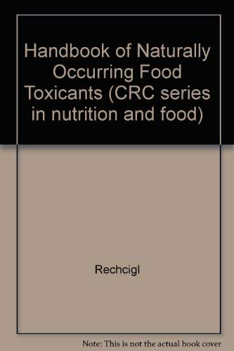 9780849339653: Handbook of Naturally Occurring Food Toxicants (CRC series in nutrition and food)