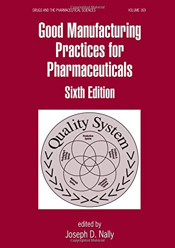 9780849339721: Good Manufacturing Practices for Pharmaceuticals, Sixth Edition (Drugs and the Pharmaceutical Sciences)