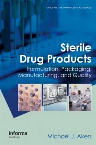 9780849339936: Sterile Drug Products: Formulation, Packaging, Manufacturing and Quality (Drugs and the Pharmaceutical Sciences)