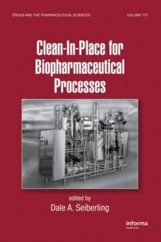 Clean In Place For Biopharmaceutical Processes: Agalloco J.,Curtis R.V.,Du,Hood,Hood