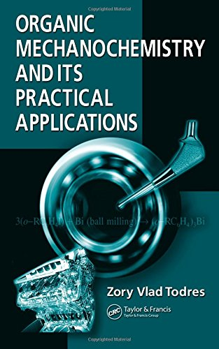 9780849340789: Organic Mechanochemistry and Its Practical Applications