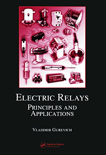 9780849341885: Electric Relays: Principles and Applications (Electrical and Computer Engineering)