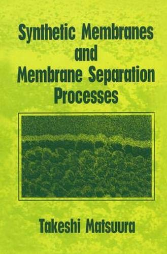9780849342028: Synthetic Membranes and Membrane Separation Processes