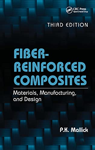 9780849342059: Fiber-Reinforced Composites: Materials, Manufacturing, and Design, Third Edition