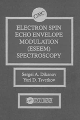Electron Spin Echo Envelope Modulation (ESEEM) Spectroscopy: Sergei A. Dikanov,