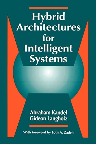 Hybrid Architectures for Intelligent Systems: Abraham Kandel, Gideon
