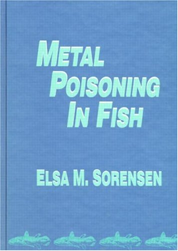 Metal Poisoning in Fish (Hardback): Elsa M. B. Sorensen