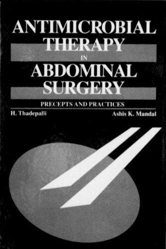 Antimicrobial Therapy in Abdominal Surgery: Precepts and: Thadepalli, Haragopal, Mandal,