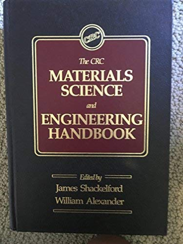 The CRC Materials Science And Engineering Handbook: Shackelford, James F.,