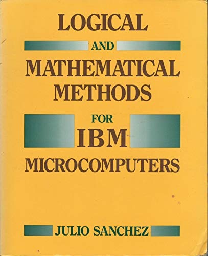 9780849342882: Logical and Mathematical Methods for IBM Microcomputers