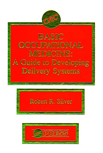 9780849342905: Basic Occupational Medicine A Guide to Developing Delivery Systems