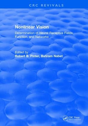 9780849342929: Nonlinear Vision: Determination of Neural Receptive Fields, Function, and Networks