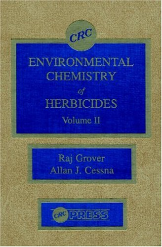 Environmental Chemistry of Herbicides, Vol.2: CRC Press