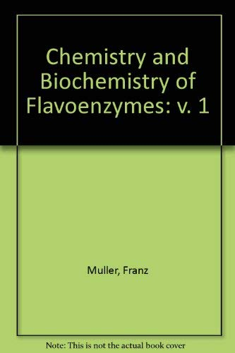 9780849343933: Chemistry and Biochemistry of Flavoenzymes Volume I