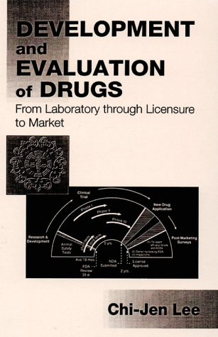 9780849344473: Development and Evaluation of Drugs: From Laboratory through Licensure to Market
