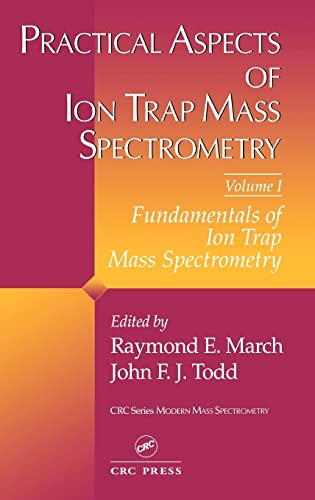 9780849344527: Practical Aspects of Ion Trap Mass Spectrometry, Volume I (Modern Mass Spectrometry)