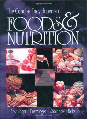 9780849344558: The Concise Encyclopedia of Foods & Nutrition (Concise Encyclopedia of Foods and Nutrition)